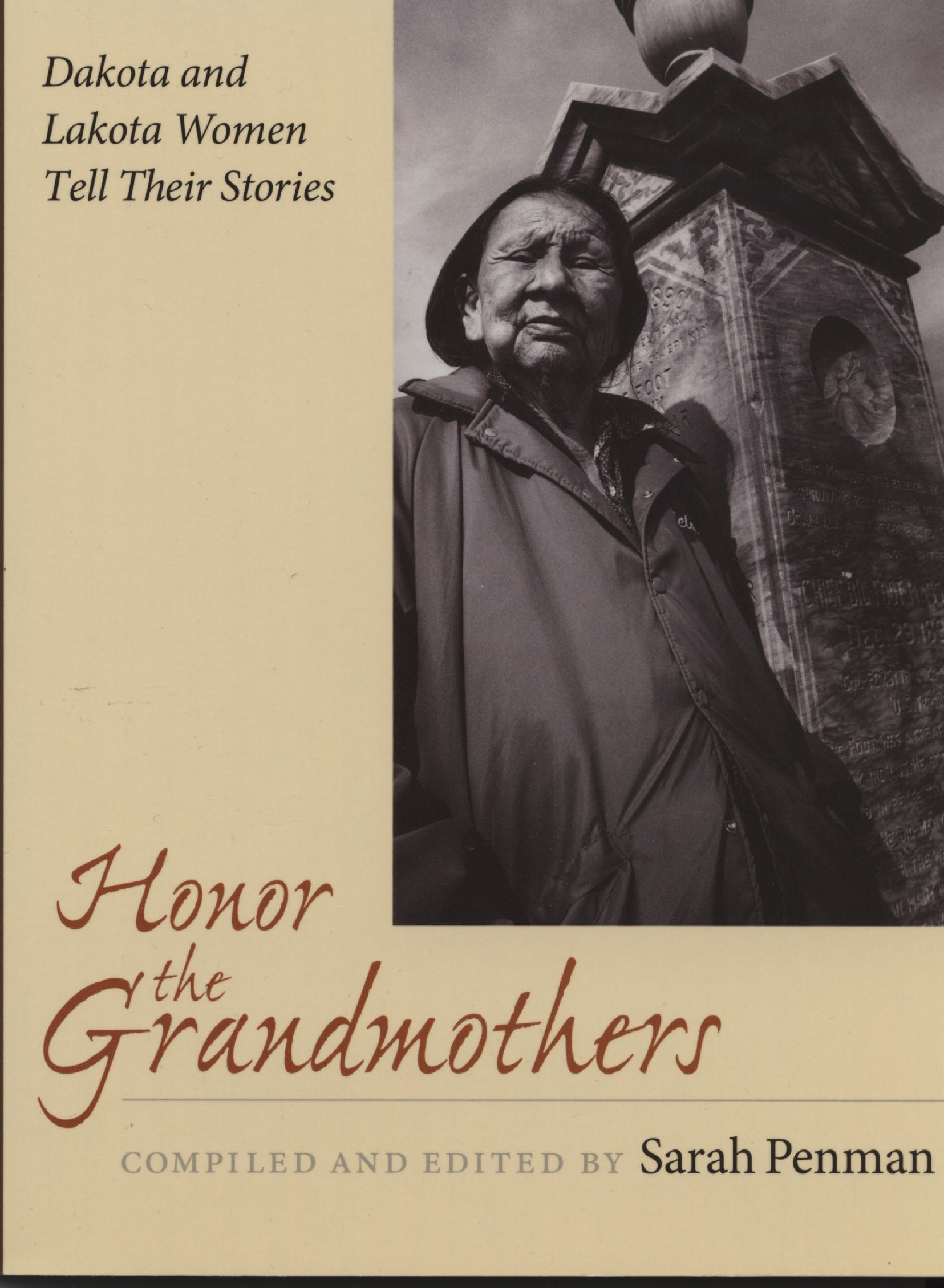 honor the grandmothers Honor the grandmothers honor the grandmothers takes a look at four dakota and lakota women who offer to share the stories of their lives to the reader it is a heartfelt look into their hardships through racism, to their ongoing battle to pass along the rich history of their ancestors while fighting poverty on the reservation.