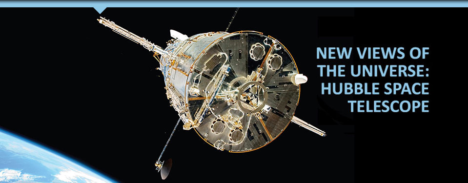 New Views of the Universe: Hubble Space Telescope - Opening Sept. 30